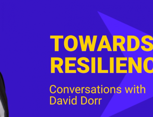 Towards Resilience: Conversations with David Dorr. Episode 1